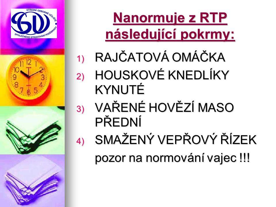 Nanormuje z RTP následující pokrmy: