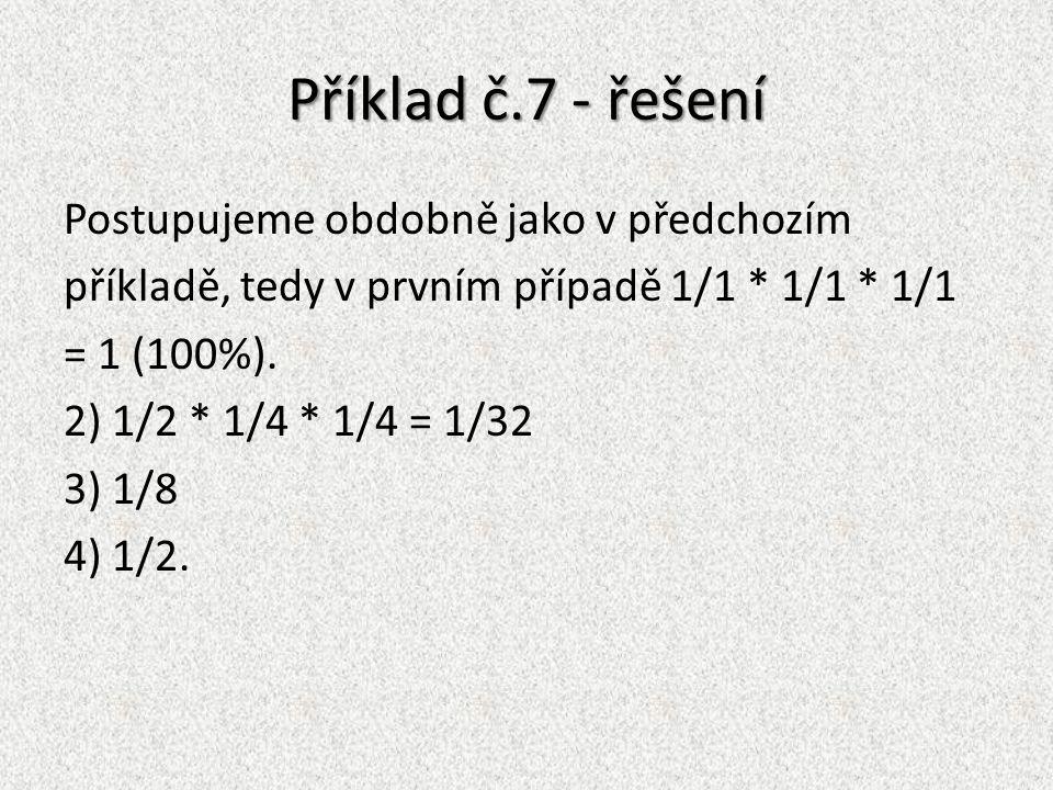 Příklad č.7 - řešení Postupujeme obdobně jako v předchozím