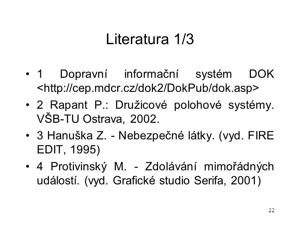 Literatura 1/3 1 Dopravní informační systém DOK <http://cep.mdcr.cz/dok2/DokPub/dok.asp>