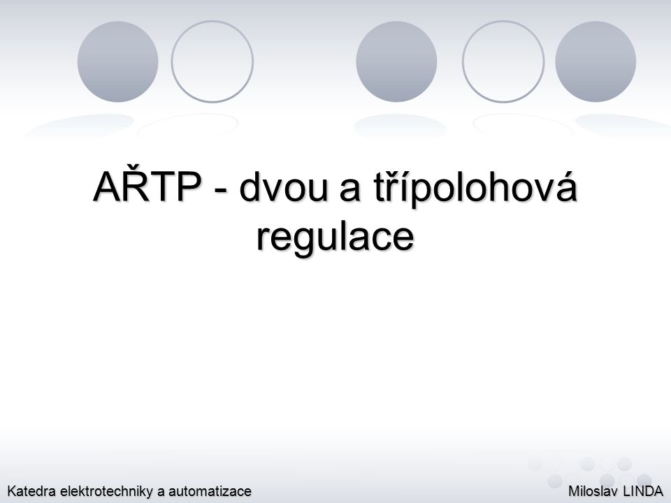 AŘTP - dvou a třípolohová regulace