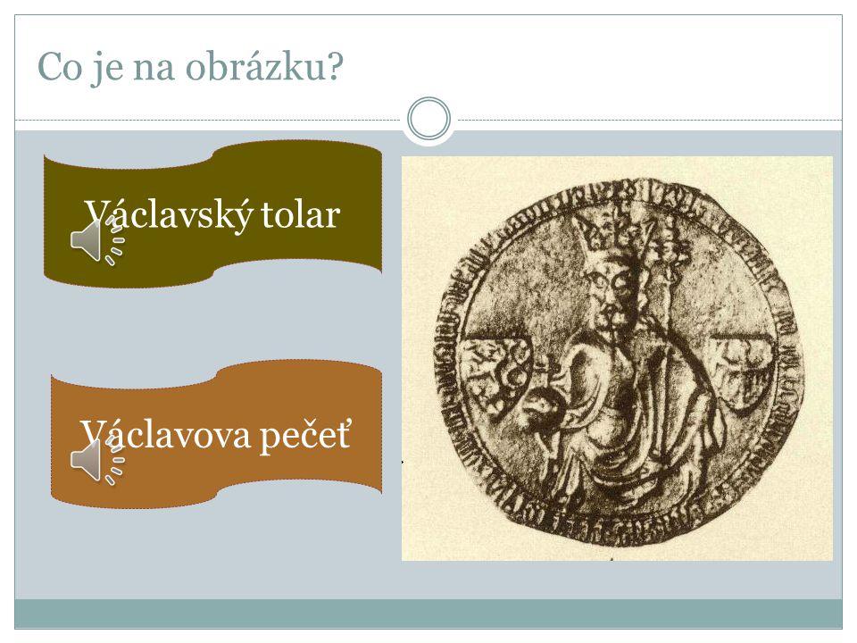 Co je na obrázku Václavský tolar Václavova pečeť