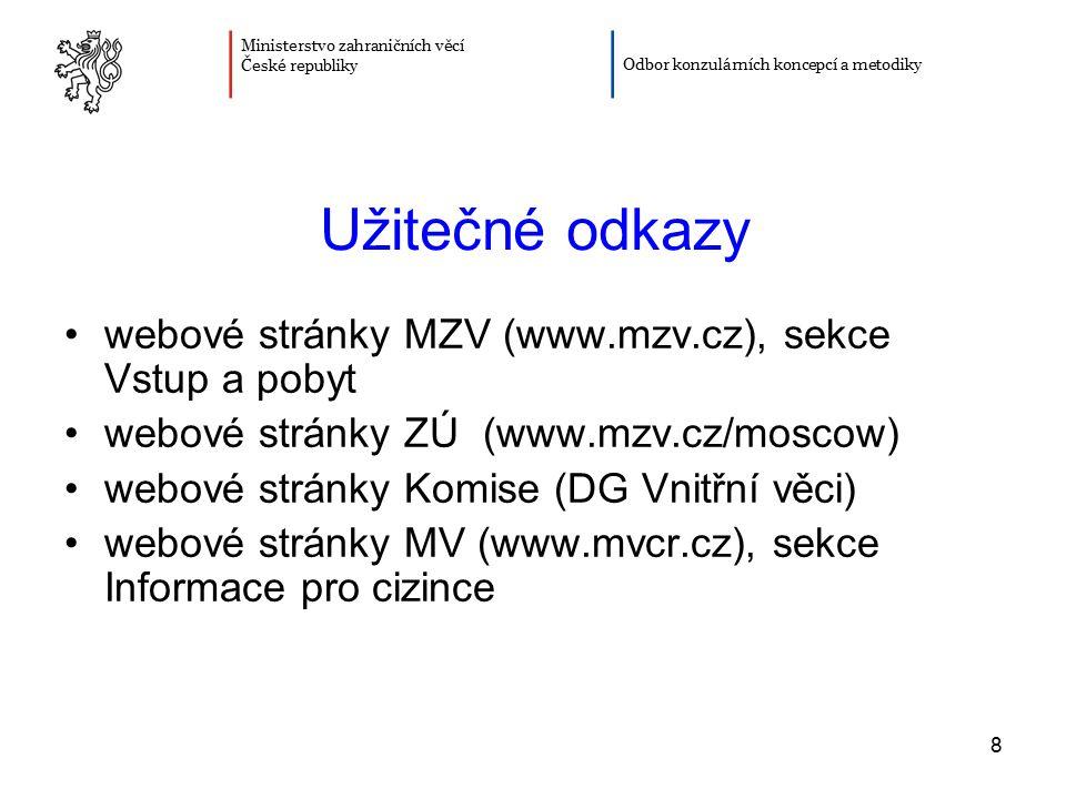 Užitečné odkazy webové stránky MZV (www.mzv.cz), sekce Vstup a pobyt