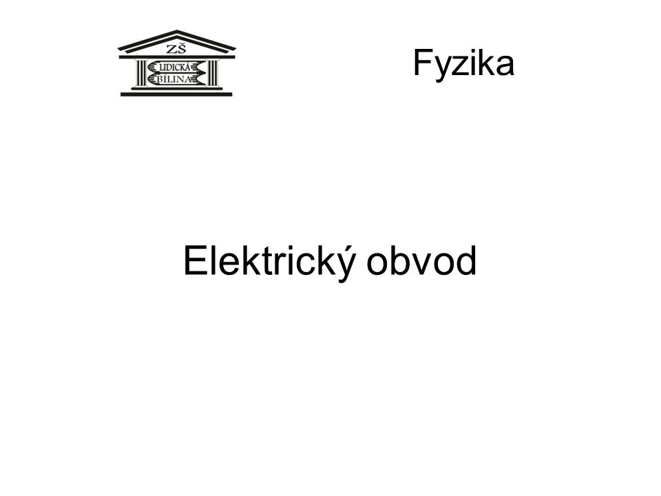 Fyzika Elektrický obvod