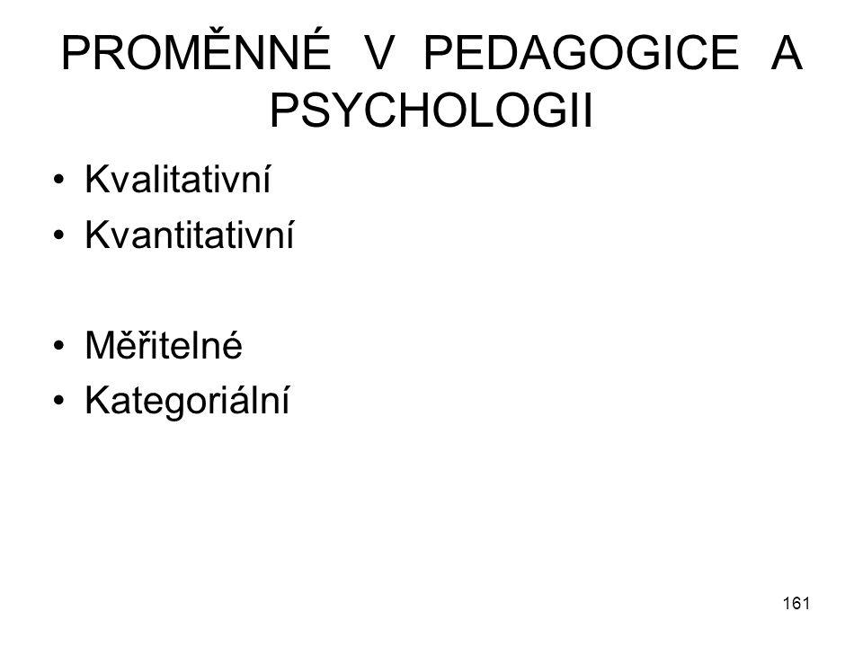 PROMĚNNÉ V PEDAGOGICE A PSYCHOLOGII