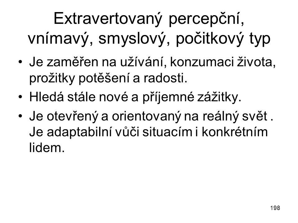 Extravertovaný percepční, vnímavý, smyslový, počitkový typ