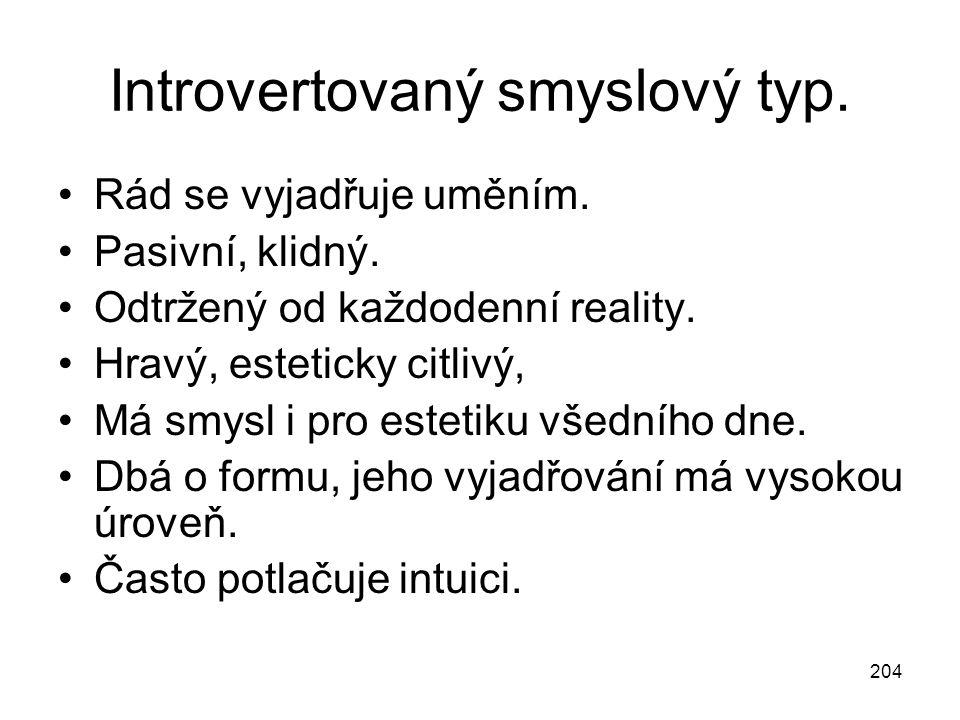 Introvertovaný smyslový typ.