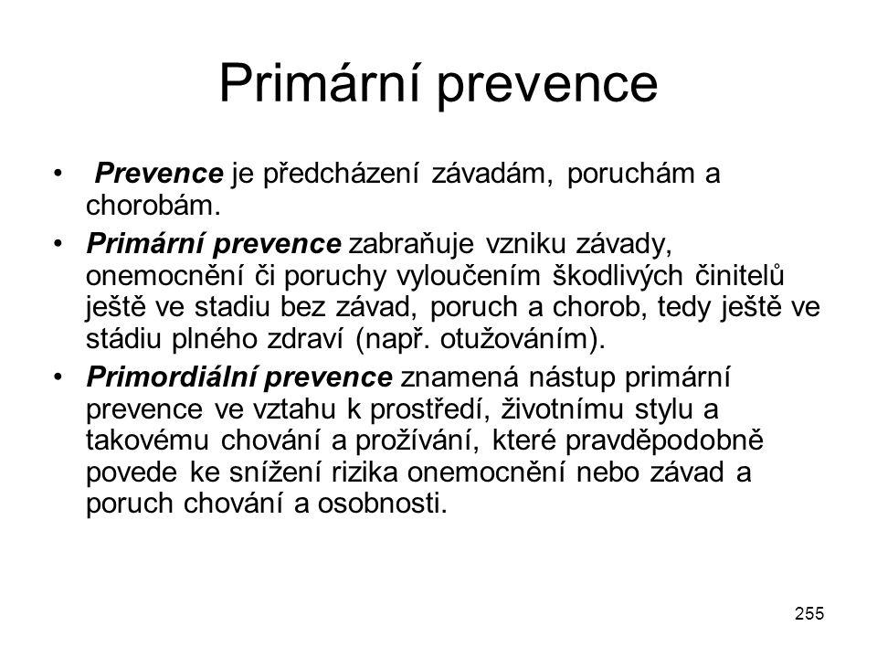 Primární prevence Prevence je předcházení závadám, poruchám a chorobám.