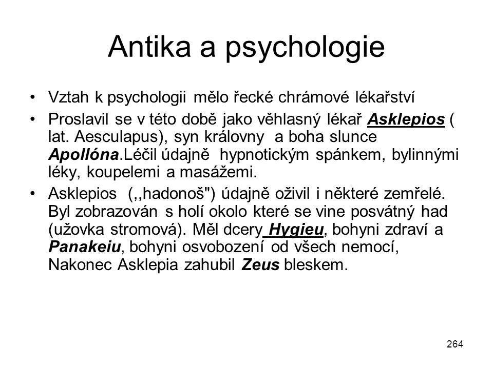 Antika a psychologie Vztah k psychologii mělo řecké chrámové lékařství