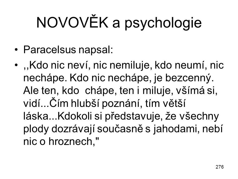 NOVOVĚK a psychologie Paracelsus napsal: