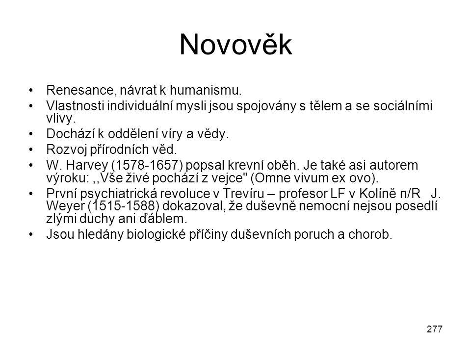 Novověk Renesance, návrat k humanismu.