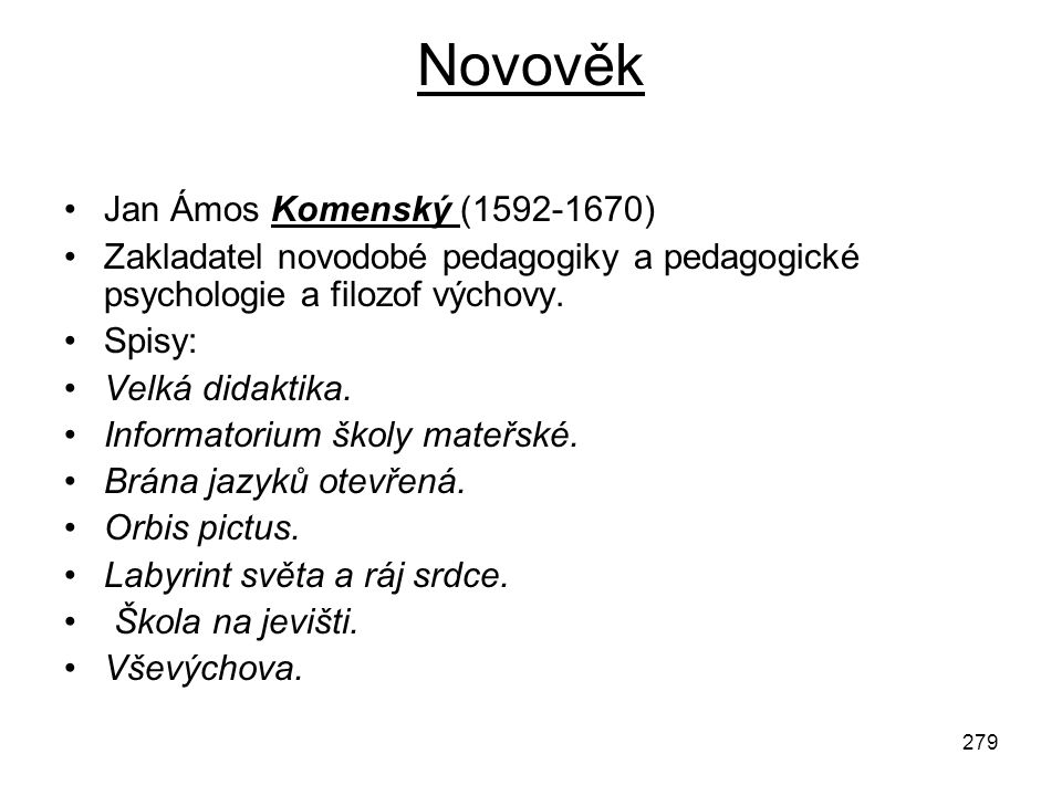 Novověk Jan Ámos Komenský (1592-1670)