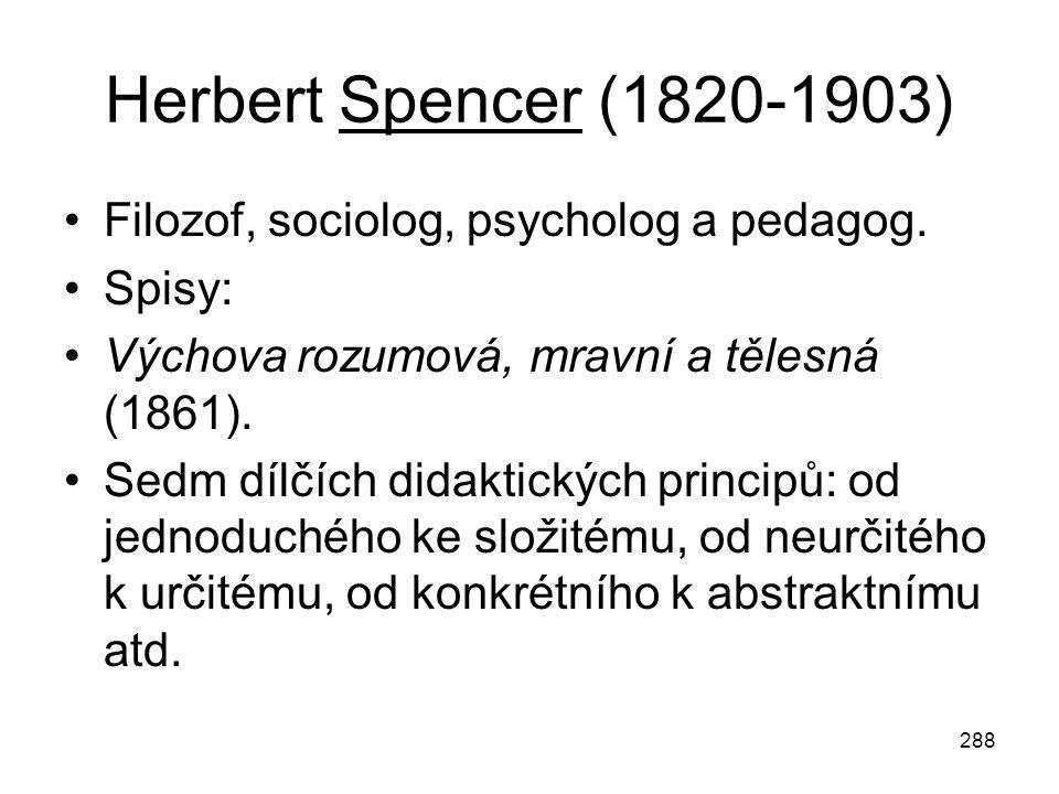 Herbert Spencer (1820-1903) Filozof, sociolog, psycholog a pedagog.