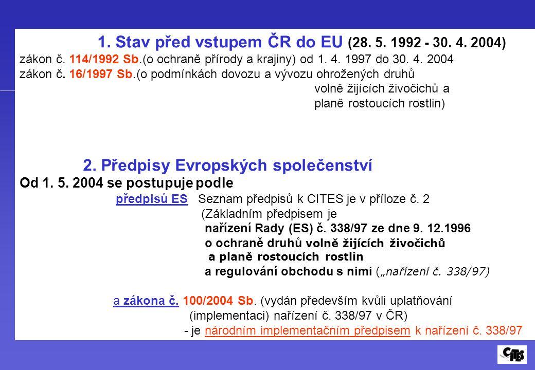 1. Stav před vstupem ČR do EU (28. 5. 1992 - 30. 4. 2004)
