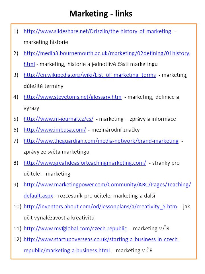 Marketing - links http://www.slideshare.net/Drizzlin/the-history-of-marketing - marketing historie.