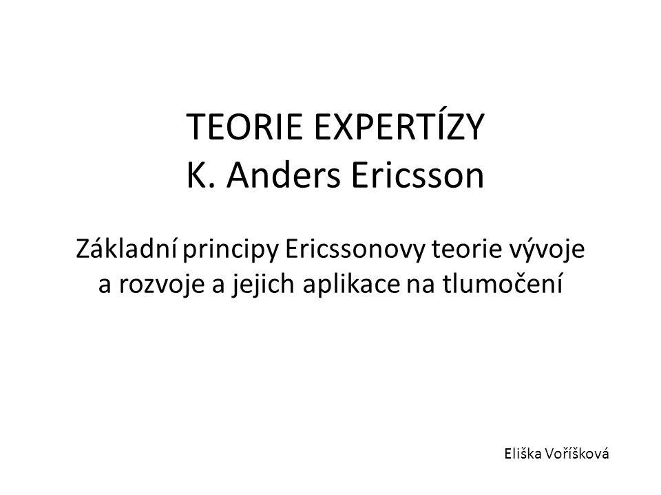 TEORIE EXPERTÍZY K. Anders Ericsson