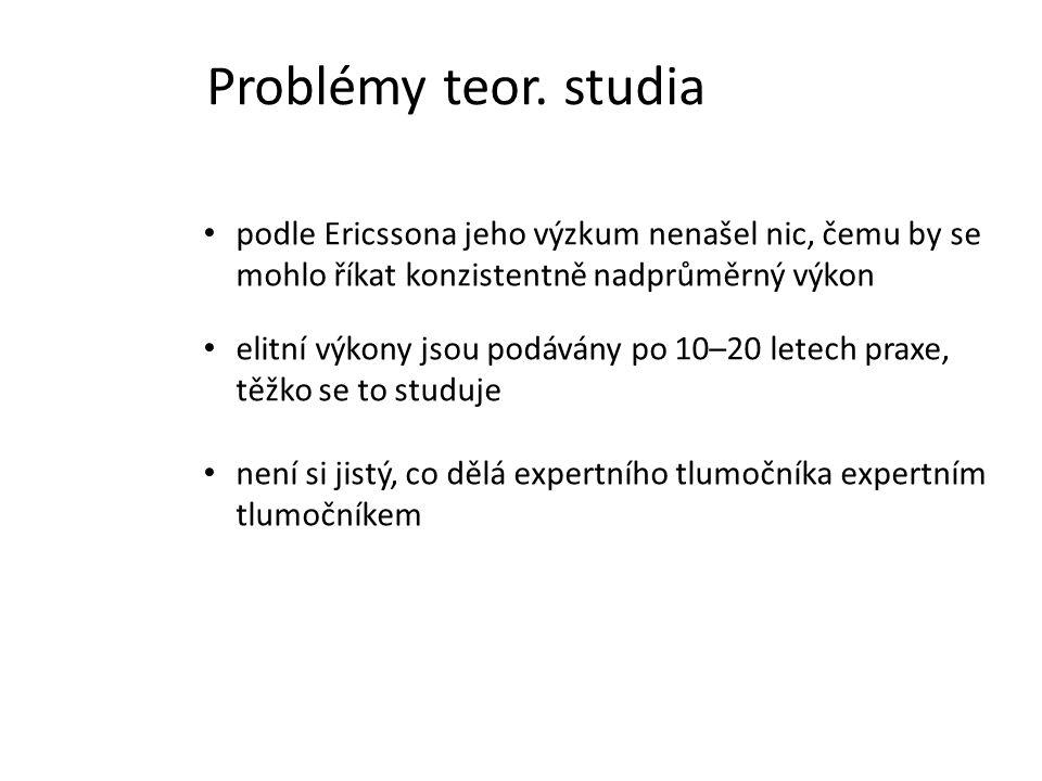 Problémy teor. studia podle Ericssona jeho výzkum nenašel nic, čemu by se mohlo říkat konzistentně nadprůměrný výkon.