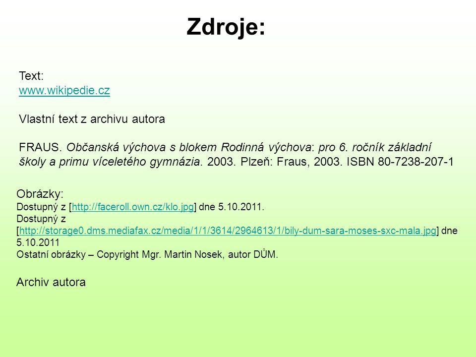 Zdroje: Text: www.wikipedie.cz Vlastní text z archivu autora