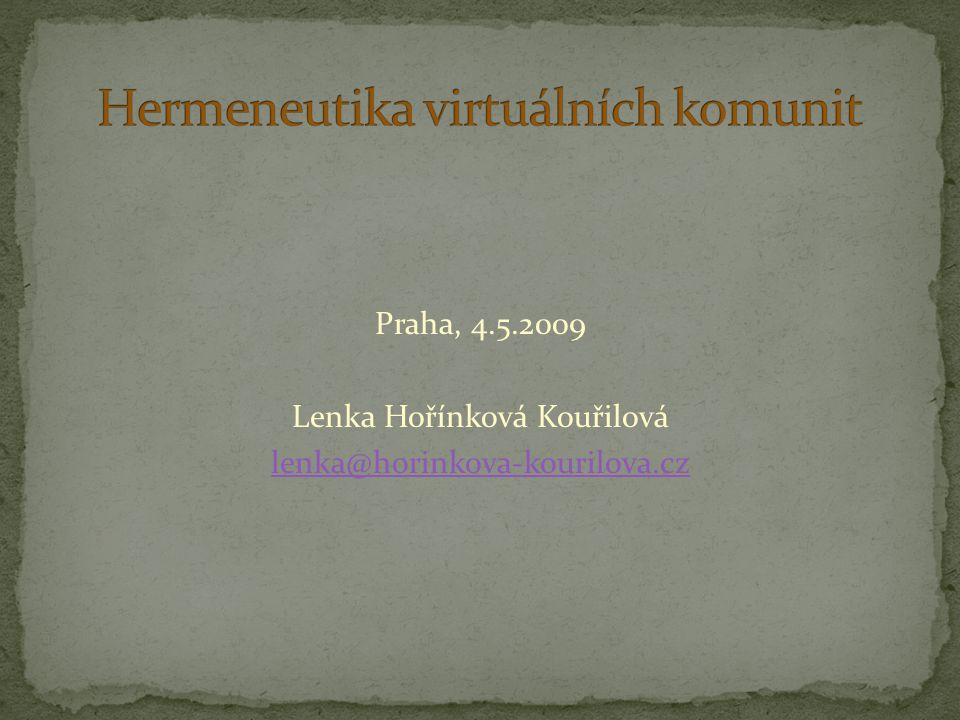 Hermeneutika virtuálních komunit