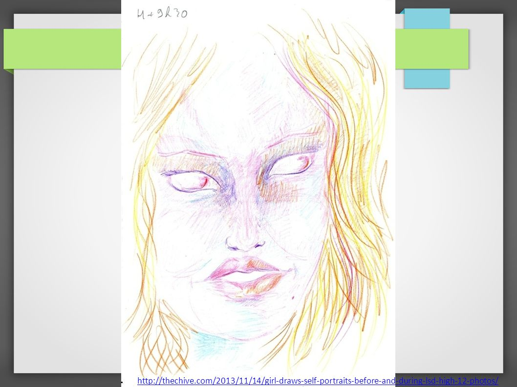 http://thechive.com/2013/11/14/girl-draws-self-portraits-before-and-during-lsd-high-12-photos/
