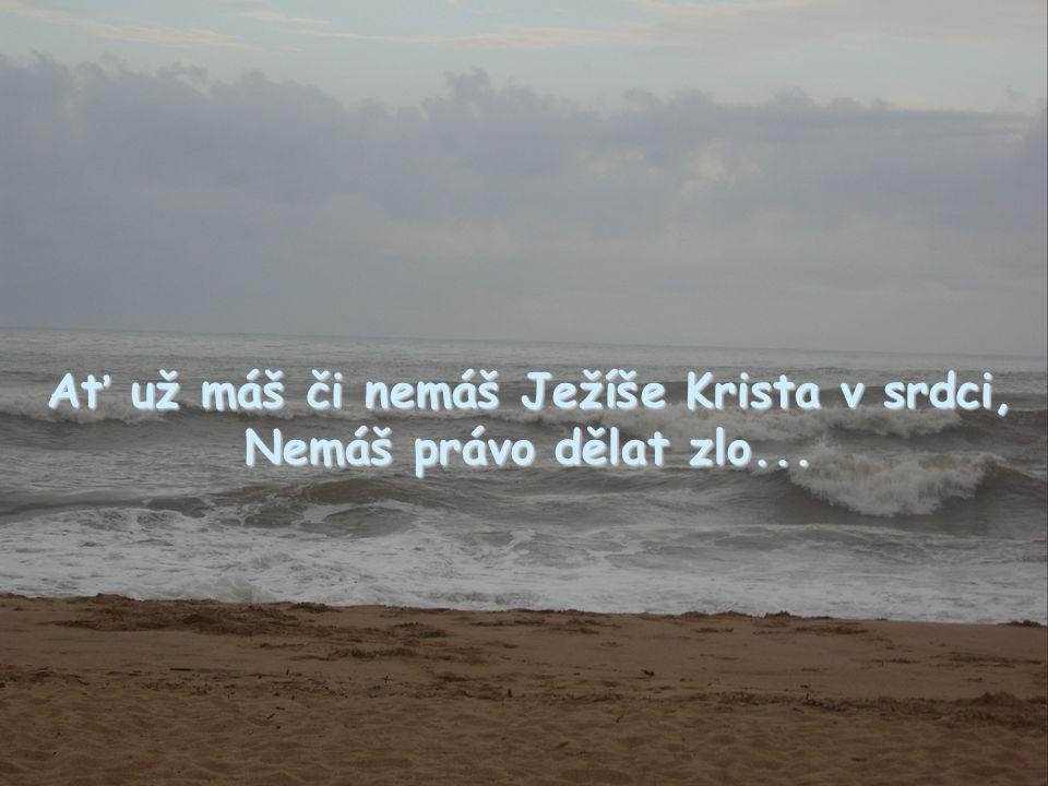 Ať už máš či nemáš Ježíše Krista v srdci,