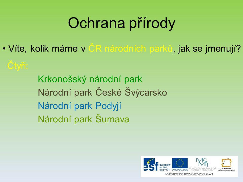 Ochrana přírody Víte, kolik máme v ČR národních parků, jak se jmenují