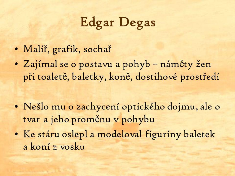 Edgar Degas Malíř, grafik, sochař