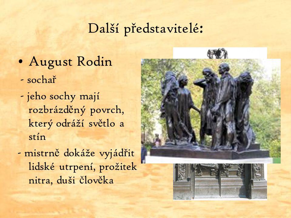 Další představitelé: August Rodin - sochař