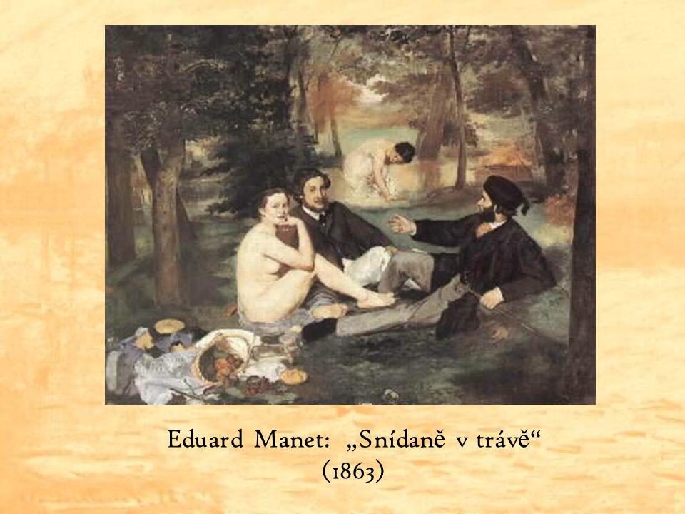 """Eduard Manet: """"Snídaně v trávě (1863)"""