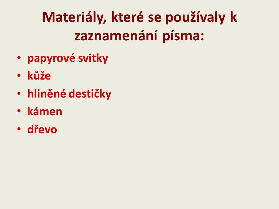 Materiály, které se používaly k zaznamenání písma: