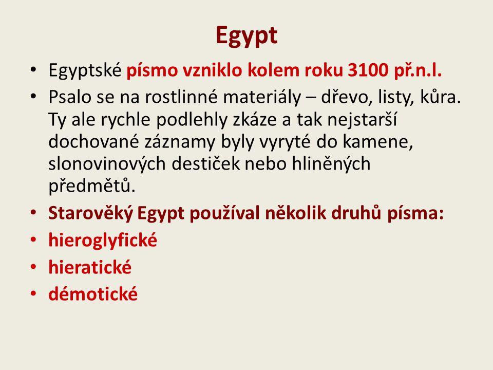 Egypt Egyptské písmo vzniklo kolem roku 3100 př.n.l.