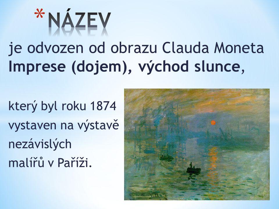 NÁZEV je odvozen od obrazu Clauda Moneta Imprese (dojem), východ slunce, který byl roku 1874. vystaven na výstavě.