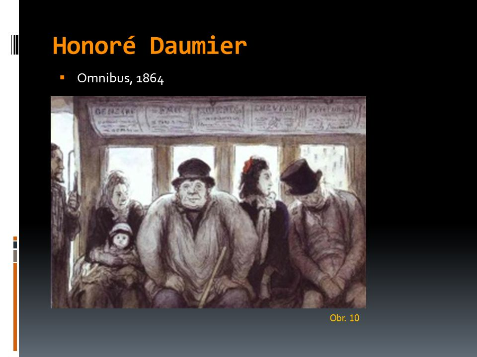 Honoré Daumier Omnibus, 1864 Obr. 10