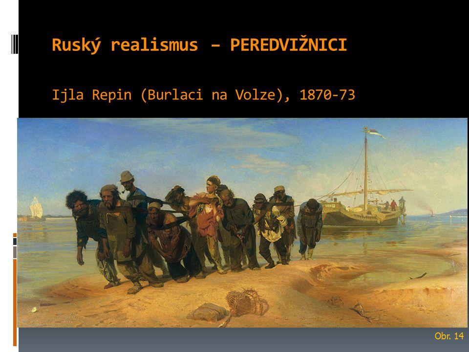 Ruský realismus – PEREDVIŽNICI Ijla Repin (Burlaci na Volze), 1870-73