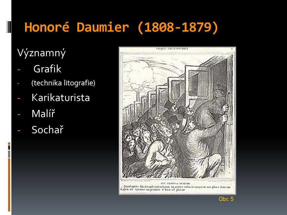 Honoré Daumier (1808-1879) Významný Grafik Karikaturista Malíř Sochař