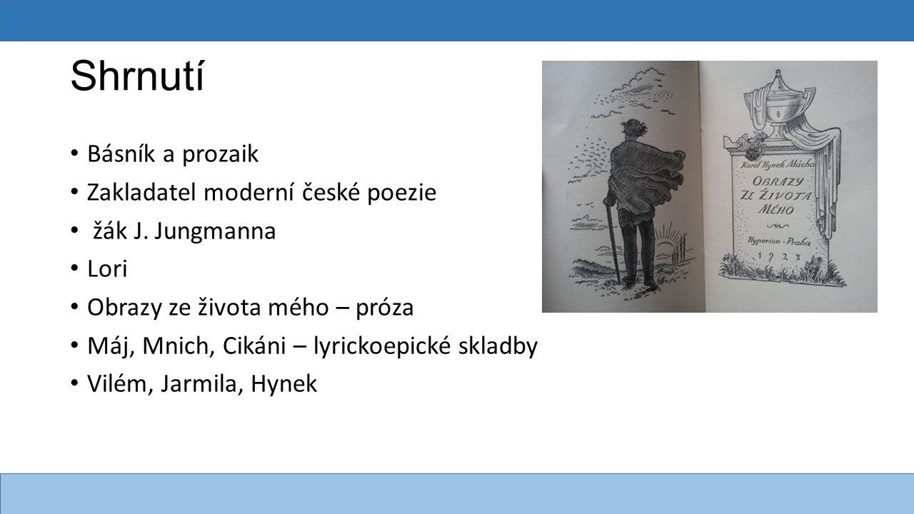 Shrnutí Básník a prozaik Zakladatel moderní české poezie