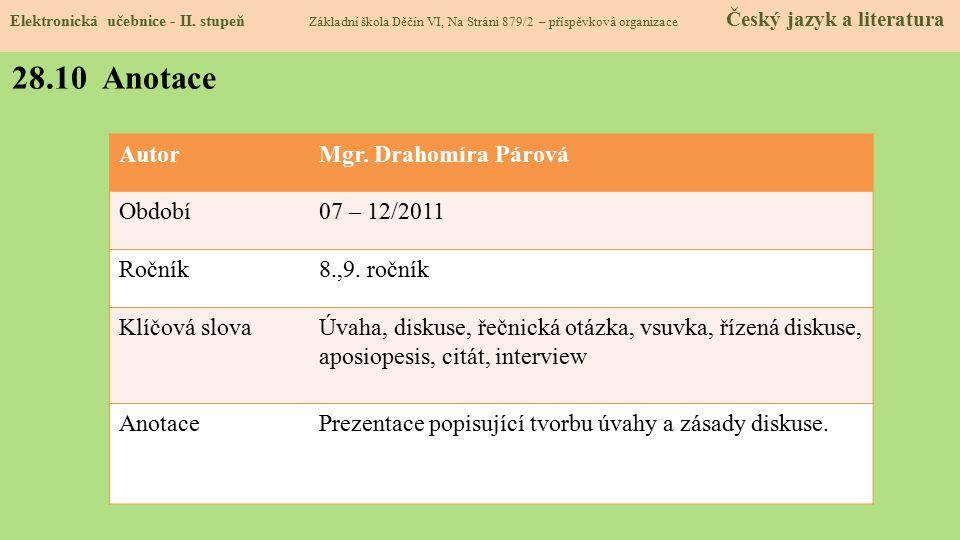 28.10 Anotace Autor Mgr. Drahomíra Párová Období 07 – 12/2011 Ročník