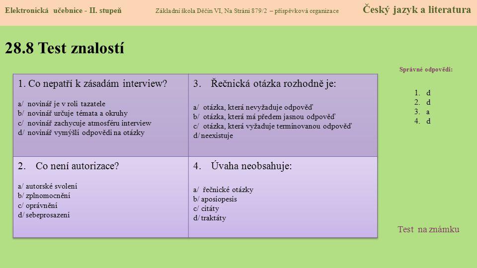 28.8 Test znalostí 1. Co nepatří k zásadám interview