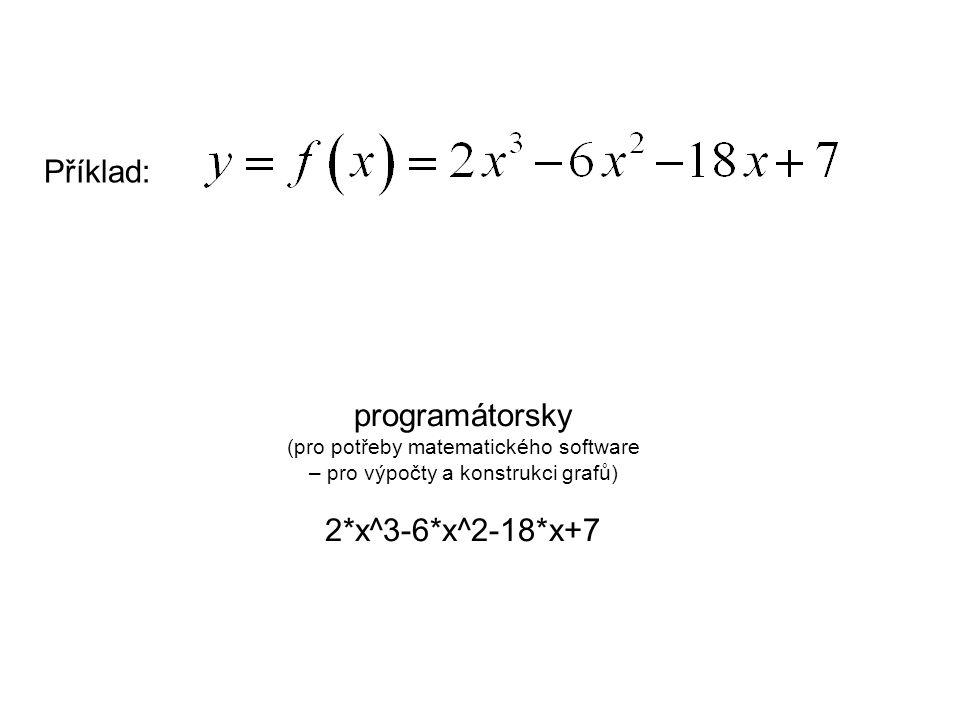 Příklad: programátorsky 2*x^3-6*x^2-18*x+7