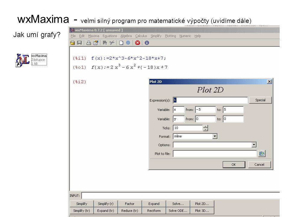 wxMaxima - velmi silný program pro matematické výpočty (uvidíme dále)
