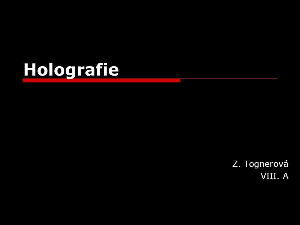 Holografie Z. Tognerová VIII. A