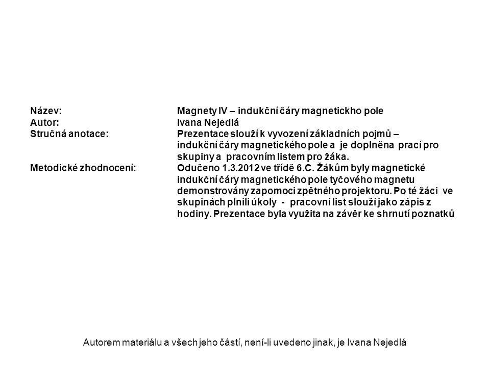 Název:. Magnety IV – indukční čáry magnetickho pole Autor: