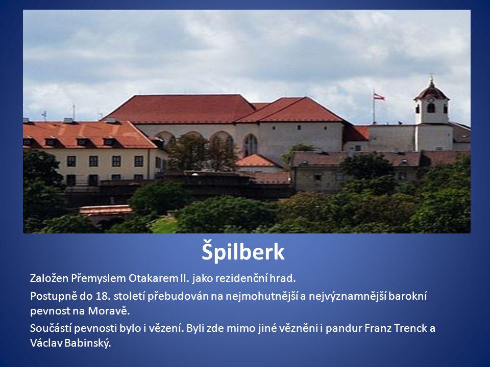 Špilberk Založen Přemyslem Otakarem II. jako rezidenční hrad.