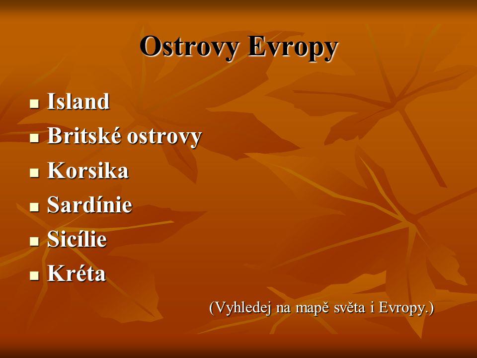 Ostrovy Evropy Island Britské ostrovy Korsika Sardínie Sicílie Kréta