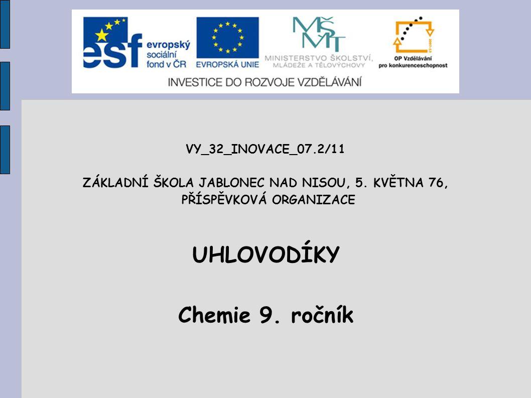 UHLOVODÍKY Chemie 9. ročník