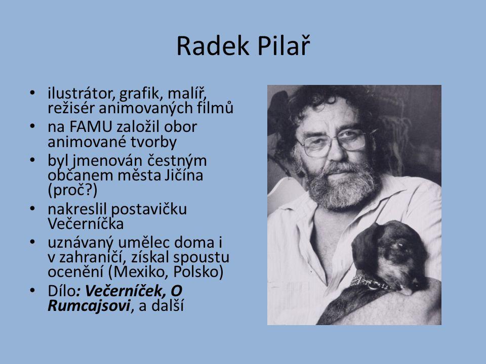 Radek Pilař ilustrátor, grafik, malíř, režisér animovaných filmů
