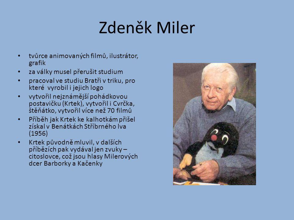 Zdeněk Miler tvůrce animovaných filmů, ilustrátor, grafik
