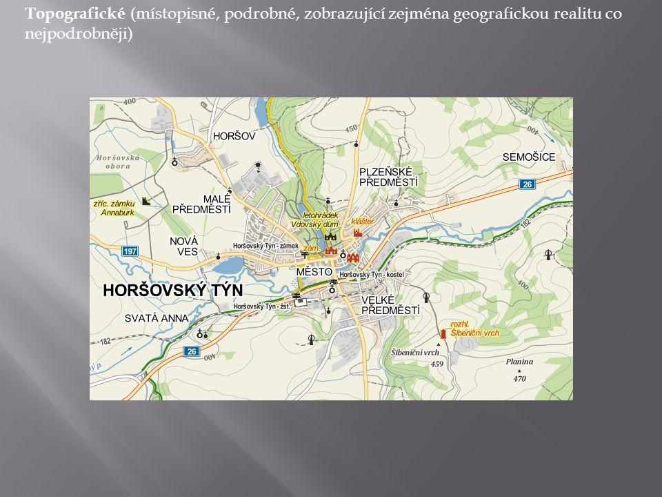 Topografické (místopisné, podrobné, zobrazující zejména geografickou realitu co nejpodrobněji)