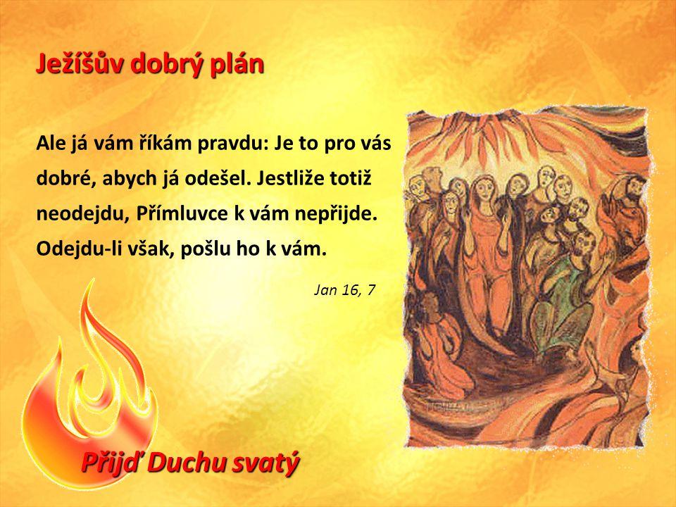 Ježíšův dobrý plán Přijď Duchu svatý