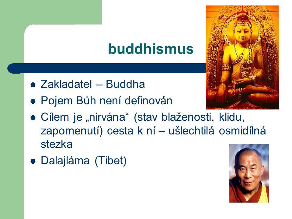 buddhismus Zakladatel – Buddha Pojem Bůh není definován