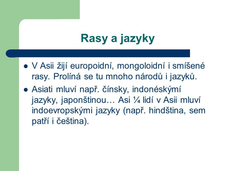 Rasy a jazyky V Asii žijí europoidní, mongoloidní i smíšené rasy. Prolíná se tu mnoho národů i jazyků.